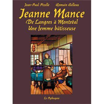 Jeanne mance de langres a montreal une femme batisseuse