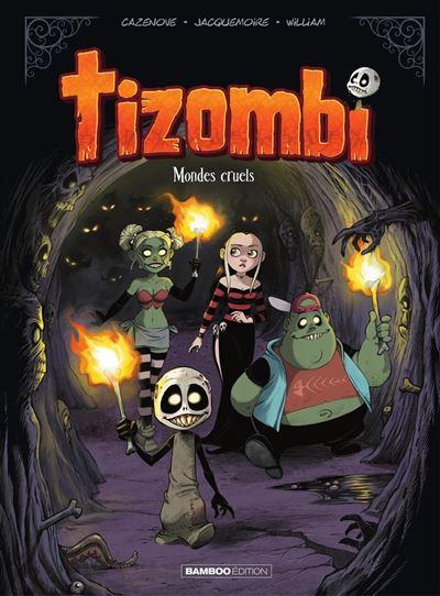 Tizombi - Tome 4 - Mondes cruels
