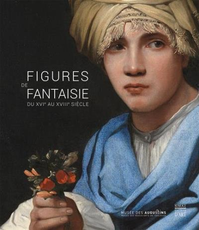 Figures de fantaisie (catalogue exposition)