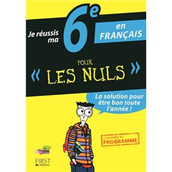 Pour Les Nuls Je Reussis Ma 6eme En Francais Pour Les Nuls