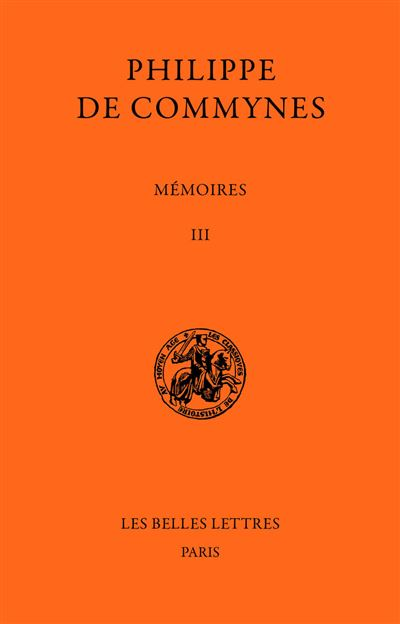 Mémoires. Tome III et dernier : 1484-1498