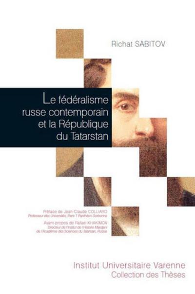 Le fédéralisme russe contemporain et la république du tatarstan