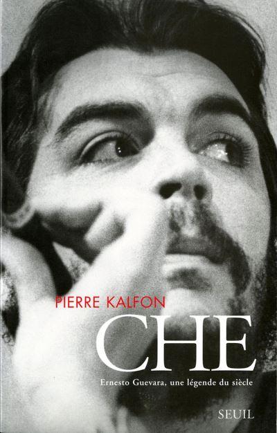Che. Ernesto Guevara, une légende du siècle - 9782021144703 - 8,99 €