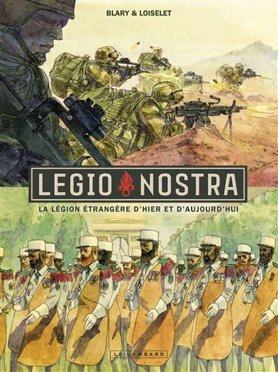 Legio Nostra - La Légion étrangère d'hier et d'aujourd'hui