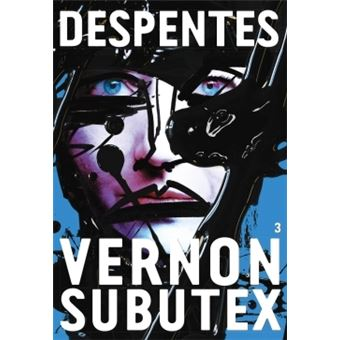 Vernon Subutex Tome 3 Broche Virginie Despentes Achat Livre Ou Ebook Fnac