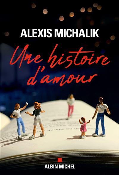 Une histoire d'amour - broché - Alexis Michalik - Achat Livre ou ebook |  fnac