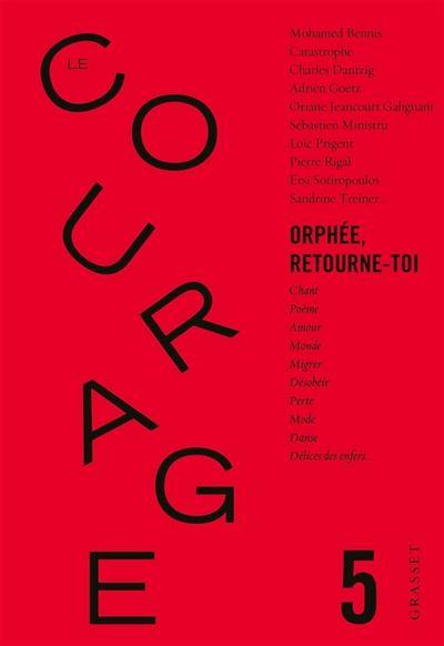 Le Courage n°5 / Orphée retourne toi