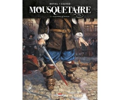 Mousquetaire T01 - Alexandre De Bastan
