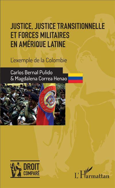 Justice, justice transitionnelle et forces militaires en Amérique latine