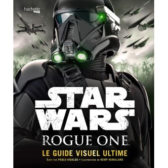 Star WarsRogue One Guide Visuel Ultime