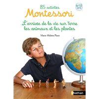 85 activités Montessori 6/12 ans - tome 2 L'arrivé de la vie sur Terre, les animaux et les plantes