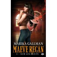 Maeve Regan, T5 : Sur les dents