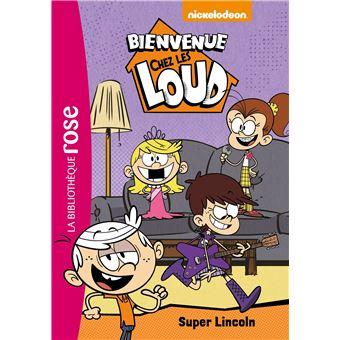 Bienvenue Chez Les Loud Tome 6 Super Lincoln