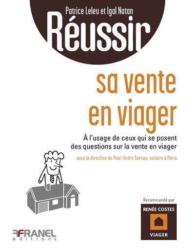 Réussir sa vente en viager - À l'usage de ceux qui se posent des questions sur la vente en viager - 9782896036950 - 4,99 €