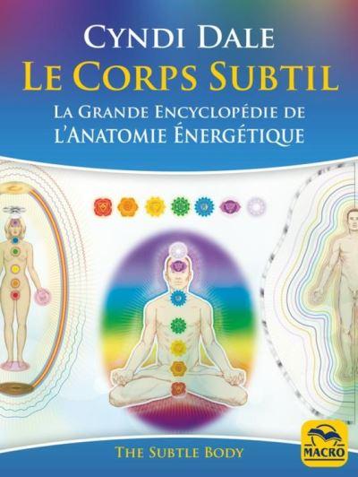 Le Corps Subtil - La Grande Encyclopédie de l'anatomie énergétique - 9788893194457 - 18,99 €