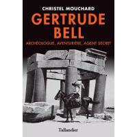 Gertrude bell - archeologue aventuriere agent secret