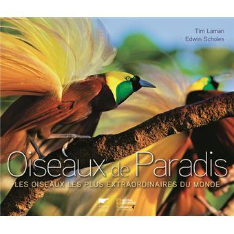 oiseaux de paradis les oiseaux les plus extraordinaires du monde broch tim laman edwin. Black Bedroom Furniture Sets. Home Design Ideas