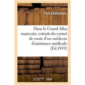 Dans le Grand Atlas marocain, extraits du carnet de route d'un médecin d'assistance médicale - Paul Chatinières