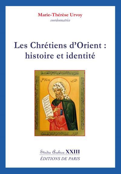 Les Chrétiens d'Orient, histoire et identité