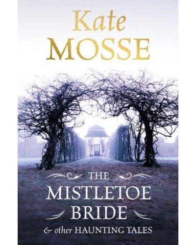 The mistletoe bride and other winter tales