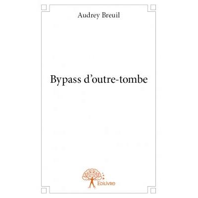 Bypass d'outre-tombe