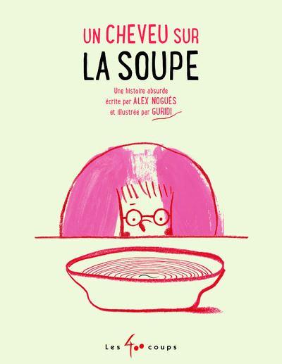 Un cheveu sur la soupe : une histoire absurde