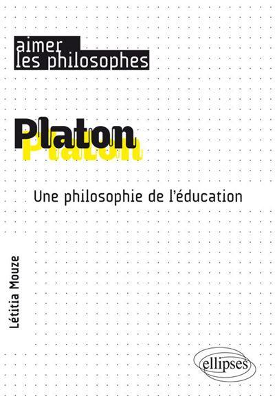 Platon. Une philosophie de l'éducation