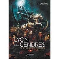 Lyon des Cendres - Tome 1: Le serment du corbeau