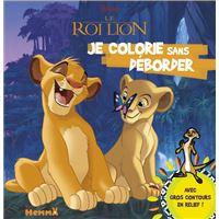 Disney Le Roi Lion Je colorie sans déborder