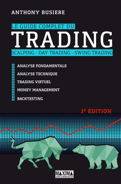 Le guide complet du trading - Scalping - Day trading - Swing trading - 9782818808528 - 27,99 €