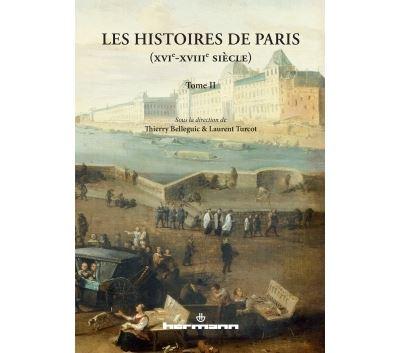 Les histoires de Paris (XVIe-XVIIIe siècle)
