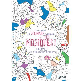 Coloriages Magiques Tres Magiques Licornes Sirenes Et Autres Creatures Merveilleuses