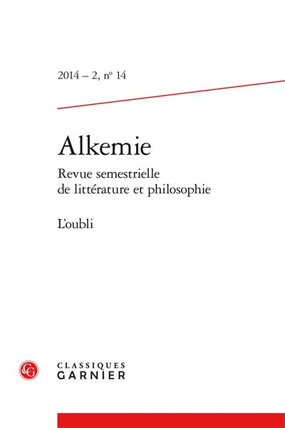 Alkemie 2014 - 2 revue semestrielle de littérature et philosophie, n° 14 - l'oub