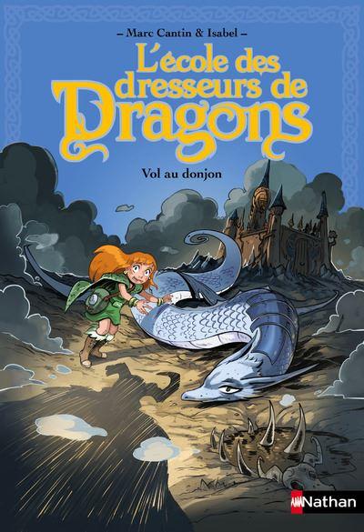 L'école des dresseurs de dragons - tome 2 Vol au donjon