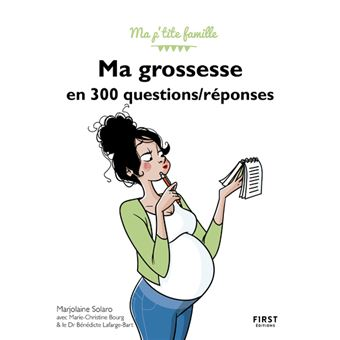 Ma Grossesse En 300 Questions Reponses 2e Edition