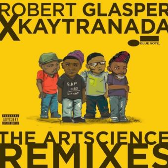 Robert Glasper X Kaytranada The Artscience Remixes
