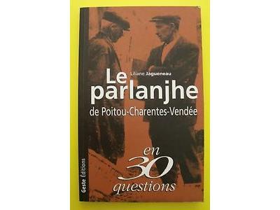 Le Parlanjhe de Poitou-Charentes-Vendée, Nord Gironde, Sud Loire-Atlantique