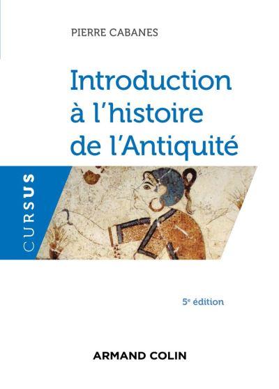 Introduction à l'histoire de l'Antiquité - 5e éd. - 9782200626310 - 16,99 €