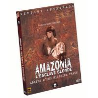 Amazonia, l'esclave blonde - Version Intégrale