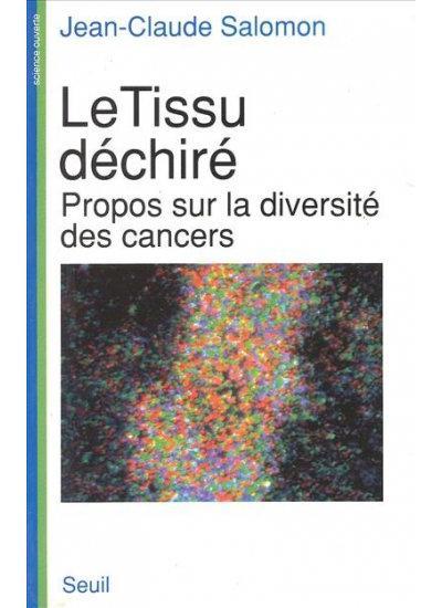 Le Tissu déchiré. Propos sur la diversité des cancers