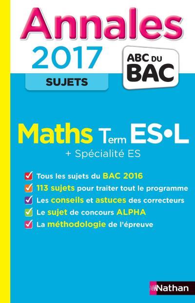 Annales BAC 2017 Math TERM ES-L + Spécialité ES - Sujets