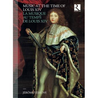 La Musique au temps de Louis XIV