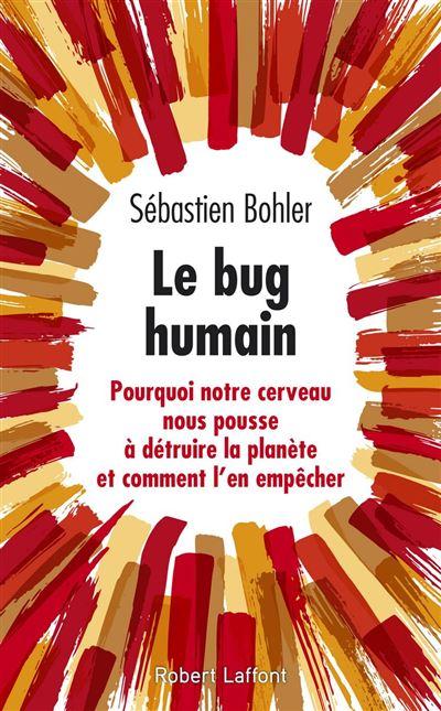 Le Bug humain - Pourquoi notre cerveau nous pousse à détruire la planète et comment l'en empêcher - 9782221241608 - 4,99 €