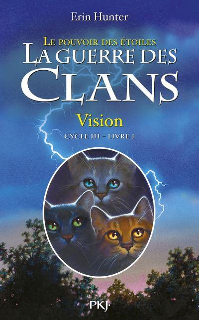 La guerre des Clans cycle III Le pouvoir des étoiles - tome 1 Vision