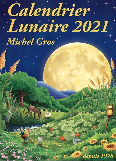 Calendrier lunaire 2021   broché   Michel Gros   Achat Livre | fnac