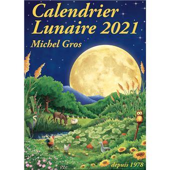 Calendrier Lunaire 2021 Michel Gros Calendrier lunaire 2021   broché   Michel Gros   Achat Livre | fnac