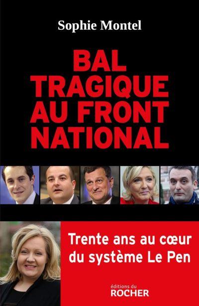 Bal tragique au Front national - Trente ans au coeur du système Le Pen - 9782268101750 - 12,99 €