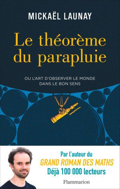 Le théorème du parapluie ou L'art d'observer le monde dans le bon sens - 9782081430631 - 13,99 €