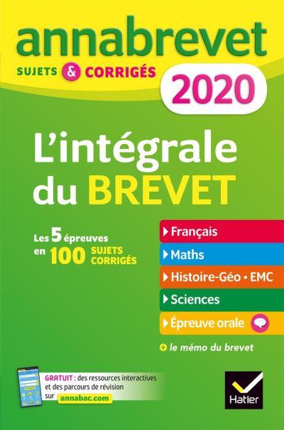 Annales du brevet Annabrevet 2020 L'intégrale 3e - Pour se préparer aux 4 épreuves écrites et à l épreuve orale - 9782401057159 - 7,99 €