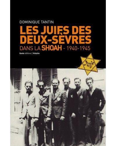 Les juifs des Deux -Sèvres dans la Shoah : 1940-1945